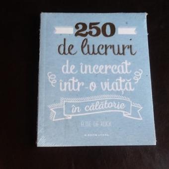 250 de lucruri de incercat intr-o viata in calatorie - Elise de Rijck