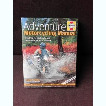 ADVENTURE, MOTORCYCLING MANUAL - ROBERT WICKS  (CARTE IN LIMBA ENGLEZA)
