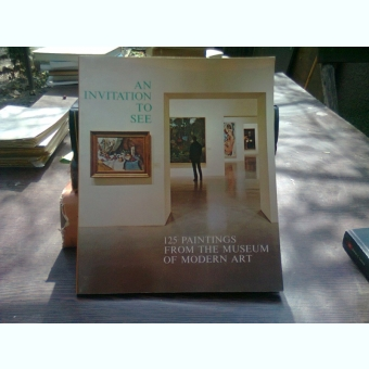 An invitation to see 125 paintings from the museum of modern art - Helen M. Franc (invitatie de a admira 125 picturi la muzeul de arta moderna)