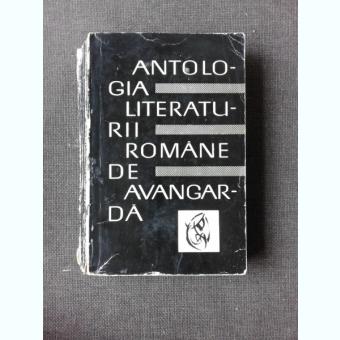 ANTOLOGIA LITERATURII ROMANE DE AVANGARDA SI CATEVA DESENE DE EPOCA - SASA PANA