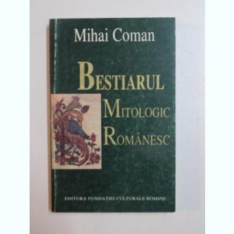 BESTIARUL MITOLOGIC ROMANESC de MIHAI COMAN , 1996