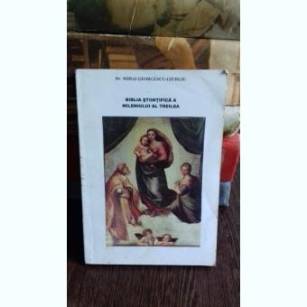 BIBLIA STIINTIFICA A MILENIULUI AL TREILEA - MIHAI GEORGESCU GIURGIU