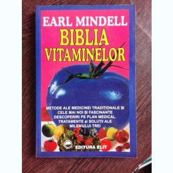 BIBLIA VITAMINELOR - EARL MINDELL