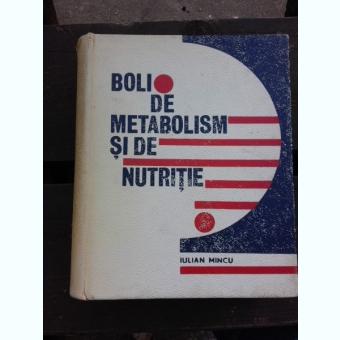 BOLI DE METABOLISM SI NUTRITIE - IULIAN MINCU