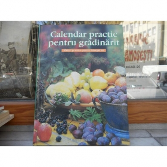Calendar practic pentru gradinarit , Editura Aquila