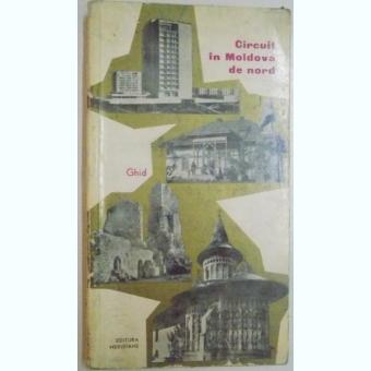 CIRCUIT IN MOLDOVA DE NORD , GHID DE GHEORGHE EPURAN , 1968