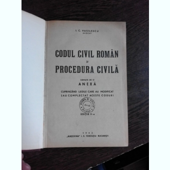 CODUL CIVIL ROMAN SI PROCEDURA CIVILA URMATE DE O ANEXA - I.C. VASILESCU