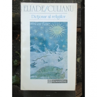 DICTIONAR AL RELIGIILOR - ELIADE CULIANU