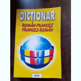 DICTIONAR ROMAN-FRANCEZ FRANCEZ- ROMAN - IONEL V. ANTON