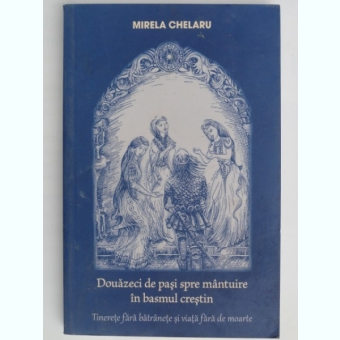 DOUZECI DE PASI SPRE MANTUIRE IN BASMUL CRESTIN-MIRELA CHELARU