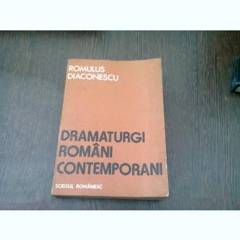 DRAMATURGI ROMANI CONTEMPORANI - ROMULUS DIACONESCU