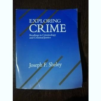 EXPLORING CRIME - JOSEPH.F.SHELEY