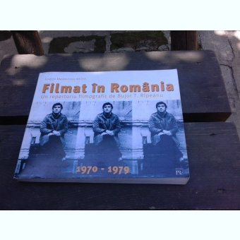 FILMAT IN ROMANIA, UN REPERTORIU FILMOGRAFIC, 1970-1979 - BUJOR T. RIPEANU  VOL.II