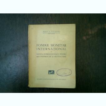 Fondul monetar international si Banca Internationala pentru reconstructie si dezvoltare  -Mihai G. Papadima
