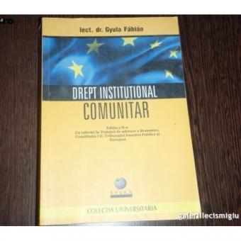 Gyula Fabian - Drept Institutional Comunitar {ED A II A SFERA 2006 502 PAG}