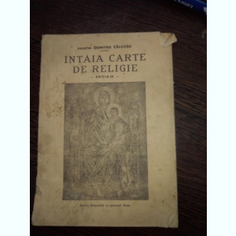 Intaia carte de religie – preot Dumitru Calugar