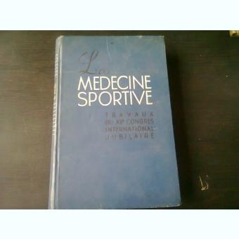 LA MEDICINE SPORTIVE (MEDICINA SPORTIVA, LUCRARI CONGRESUL AL XII INTERNATIONAL, EDITIE JUBILIARA, TEXT IN LIMBA FRANCEZA)