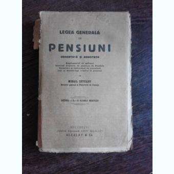 LEGEA GENERALA DE PENSIUNI, COMENTATA SI ADNOTATA - MIHAIL SETEANU