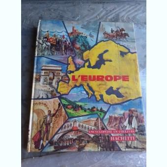 L'EUROPE, ENCYCLOPEDIE EN COULEURS  (TEXT IN LIMBA FRANCEZA)