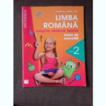 LIMBA ROMANA, CAIET DE EXERCITII PENTRU CLASA 2 - VALENTINA IRINEL FILIP