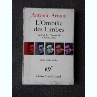 L'OMBILIC DES LIMBES - ANTONIN ARTAUD  (POEZIE, CARTE IN LIMBA FRANCEZA)