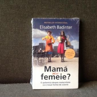 Mama sau femeie? - Elisabeth Bandinter