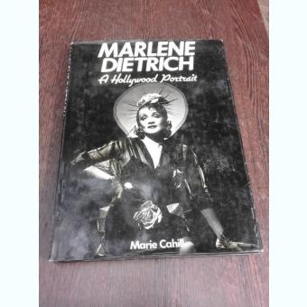 Marlene Dietrich, a Hollywood Portrait - Marie Cahill  (carte in limba engleza)