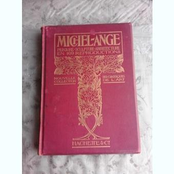 MICHEL ANGE, L'OEUVRE DU MAITRE ALBUM  (TEXT IN LIMBA FRANCEZA)