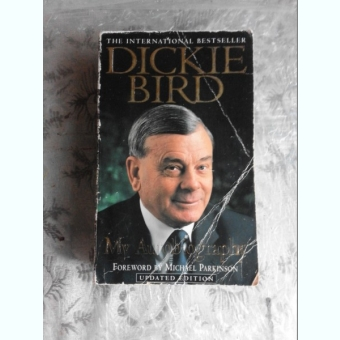 MY AUTOBIOGRAPHY - DICKIE BIRD  (CARTE IN LIMBA ENGLEZA)