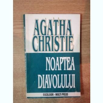 NOAPTEA DIAVOLULUI DE CHRISTIE AGATHA , BUCURESTI 1995