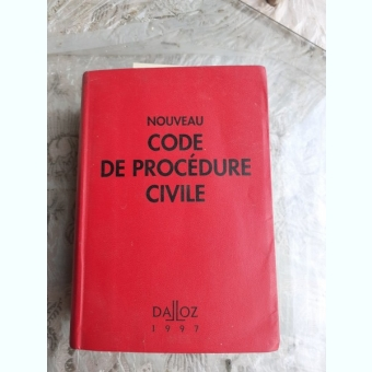 NOUVEAU CODE DE PROCEDURE CIVILE  (CARTE IN LIMBA FRANCEZA)