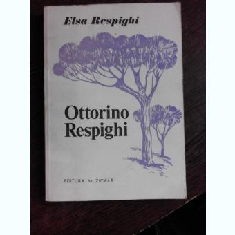 OTTORINO RESPIGHI - ELSA RESPIGHI