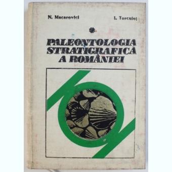 PALEONTOLOGIA STRATIGRAFICA A ROMANIEI DE N. MACAROVICI , I. TURCULET