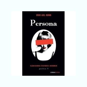 PERSONA - ERIK AXL SUND  PARTEA I
