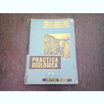PRACTICA GEOLOGICA - ST. AIRINEI  VOL.II