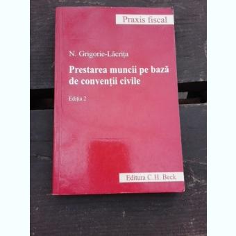 PRESTAREA MUNCII PE BAZA DE CONVENTII CIVILE - N. GRIGORIE-LACRITA