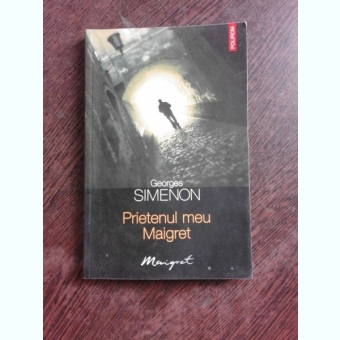 PRIETENUL MEU MAIGRET - GEORGES SIMENON