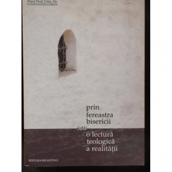 PRIN FEREASTRA BISERICII - CONSTANTIN COMAN