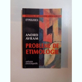 PROBLEME DE ETIMOLOGIE DE ANDREI AVRAM