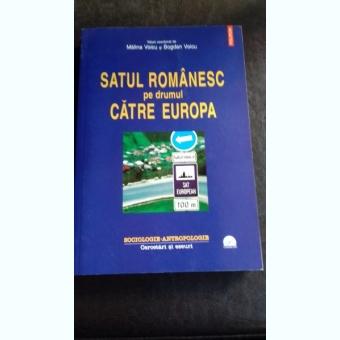 SATUL ROMANESC PE DRUMUL CATRE EUROPA - MALINA VOICU