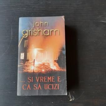 SI VREME E CA SA UCIZI - JOHN GRISHAM