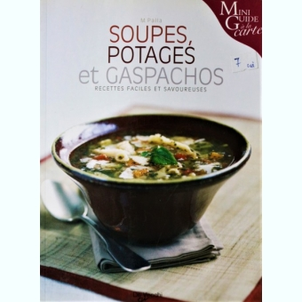 SOUPES, POTAGES ET GASPACHOS, M. PALLA (CARTE IN LB. FRANCEZA)