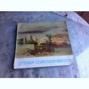 STEFAN CONSTANTINESCU - ALBUM EXPOZITIE RETROSPECTIVA BUCURESTI 1986
