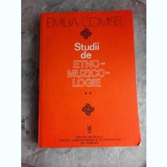 STUDII DE ETNO-MUZICOLOGIE - EMILIA COMISEL  VOL.II