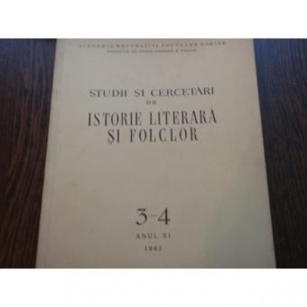 STUDII SI CERCETARI DE ISTORIE LITERARA SI FOLCLOR AN XI 3-4 1962