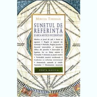 SUNETUL DE REFERINTA SI ARCA MUZICII OCCIDENTALE - MIRCEA TIBERIAN