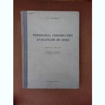 Tehnologia constructiei aparatelor de bord - A.N. Gavrilov