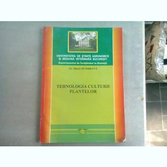 TEHNOLOGIA CULTURII PLANTELOR - MARIN DUMBRAVA  (CURS INVATAMANT LA DISTANTA)