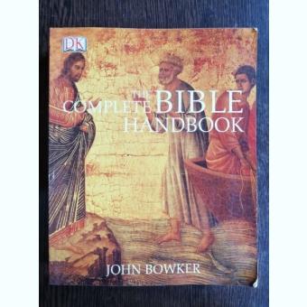 THE COMPLETE BIBLE HANDBOOK - JOHN BOWKER