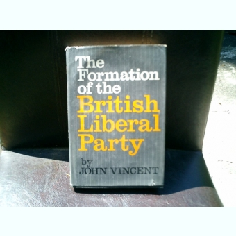The Formation of the British Liberal Party - John Vincent